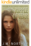 A Ripple of Fear (The Fears of Dakota Book 1)