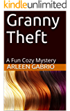 Granny Theft: Mike & Peter FBI Agents #42 (A Fun Cozy Mystery )