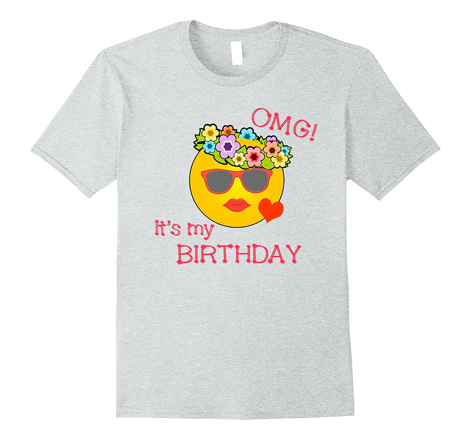 OMG Its My Birthday Emoji T Shirt Hilarious Girl Tee CD