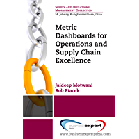Metric Dashboards for Operations and Supply Chain Excellence (English Edition)