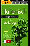 Italienisch lernen: Italienisch für Anfänger (A1 / A2)  - leichte Geschichten zur Verbesserung Ihres Wortschatzes und Ihrer Lesefähigkeit (Italian Edition)