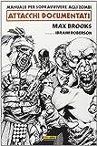 Manuale per sopravvivere agli zombie. Attacchi documentati