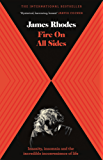 Fire on All Sides: Insanity, insomnia and the incredible inconvenience of life (English Edition)