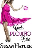 Cada Pequeño Beso (Besos junto a la Bahía nº 1) (Spanish Edition)