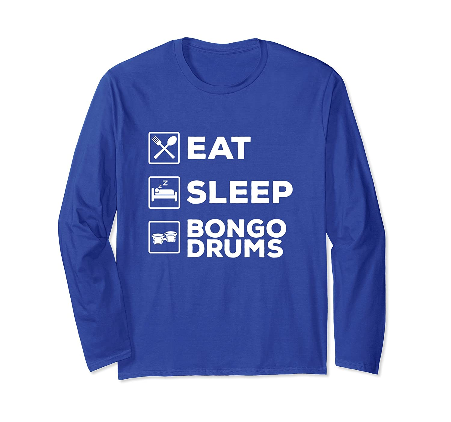 Bongo Drum Long Sleeve Shirt Gifts, Eat Sleep Bongo Drums-TH