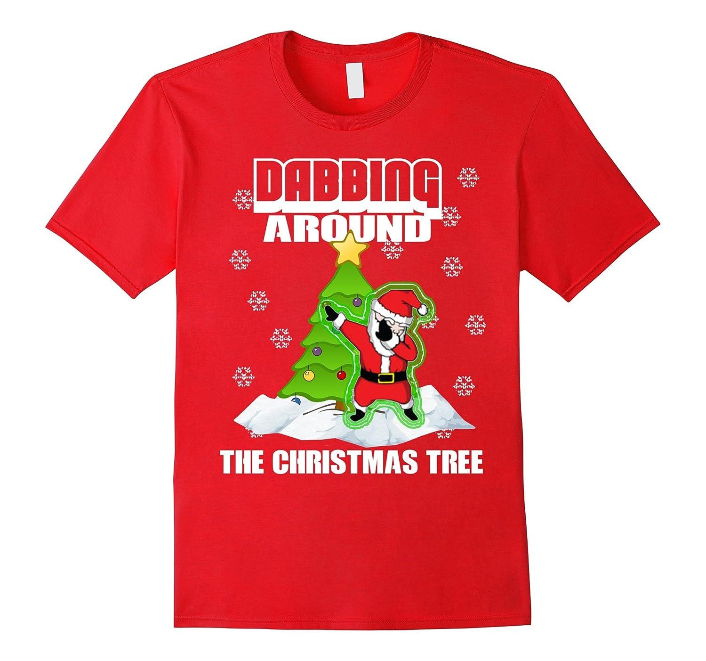 Cute DABBING AROUND THE CHRISTMAS TREE T-SHIRT Funny Santa-CL