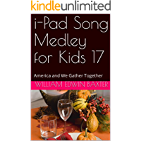 i-Pad Song Medley for Kids 17: America and We Gather Together (Folk Song Medley Series)