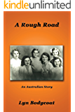 A Rough Road: An Australian Story