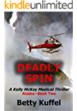 Deadly Spin: A Kelly McKay Medical Thriller