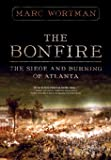 The Bonfire: The Siege and Burning of Atlanta