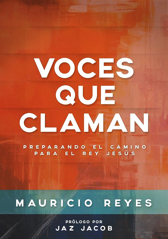 Voces Que Claman: Preparando el camino para el Rey Jesús eBook ...
