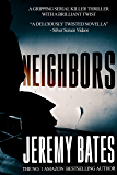 Neighbors (BookShots): A gripping serial killer thriller with a brilliant twist (The Midnight Book Club 4)