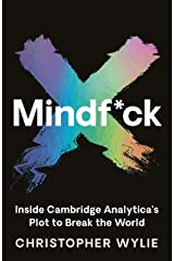 Mindf*ck: Inside Cambridge Analytica's Plot to Break the World Kindle Edition
