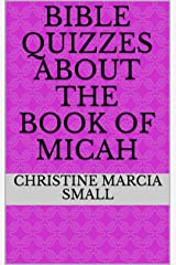 BIBLE QUIZZES ABOUT THE BOOK OF MICAH Kindle Edition
