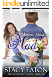 Making Mom Mad: The Celebration Series, Book 6