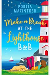Make or Break at the Lighthouse B & B: An utterly perfect, uplifting rom com! Kindle Edition