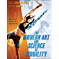 The Modern Art and Science of Mobility