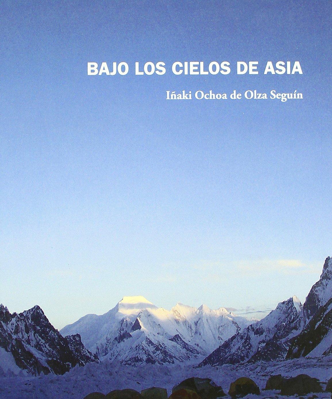 Bajo los cielos de Asia: Amazon.es: Ochoa De Olza, Iñaki: Libros