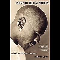 When Nothing Else Matters: Michael Jordan's Last Comeback