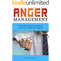 Anger Management: Anger Management Techniques and Tips to Tame Your Temper (English Edition)