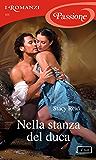 Nella stanza del duca (I Romanzi Passione) (Serie Wedded by Scandal Vol. 1)