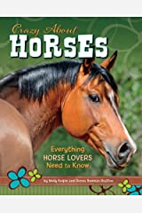 Crazy About Horses: Everything Horse Lovers Need to Know Kindle Edition
