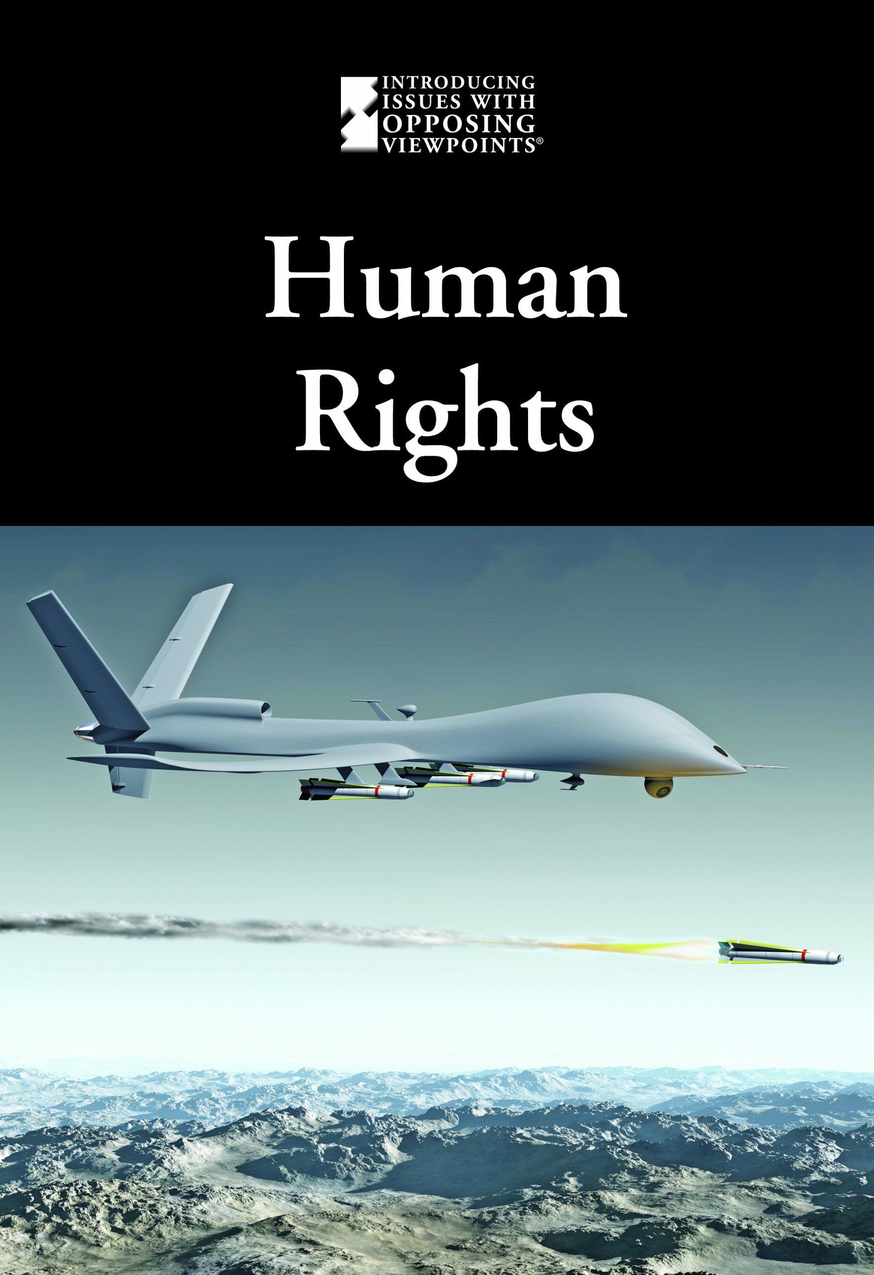 Human Rights (Introducing Issues With Opposing Viewpoints)