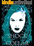 Shock Collar (Trauma Baby Trilogy Book 2)