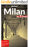Milan in 3 Days (Travel Guide 2017) - A 72 Hours Perfect Plan with the Best Things to Do in Milan, Italy: What to See,Where to Shop,Stay,Go Out, Eat.How ... Time & Money in Milan.With Online Maps.