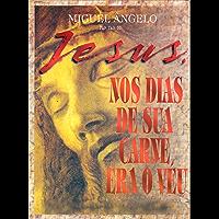 Jesus, Nos Dias de Sua Carne Era o Véu