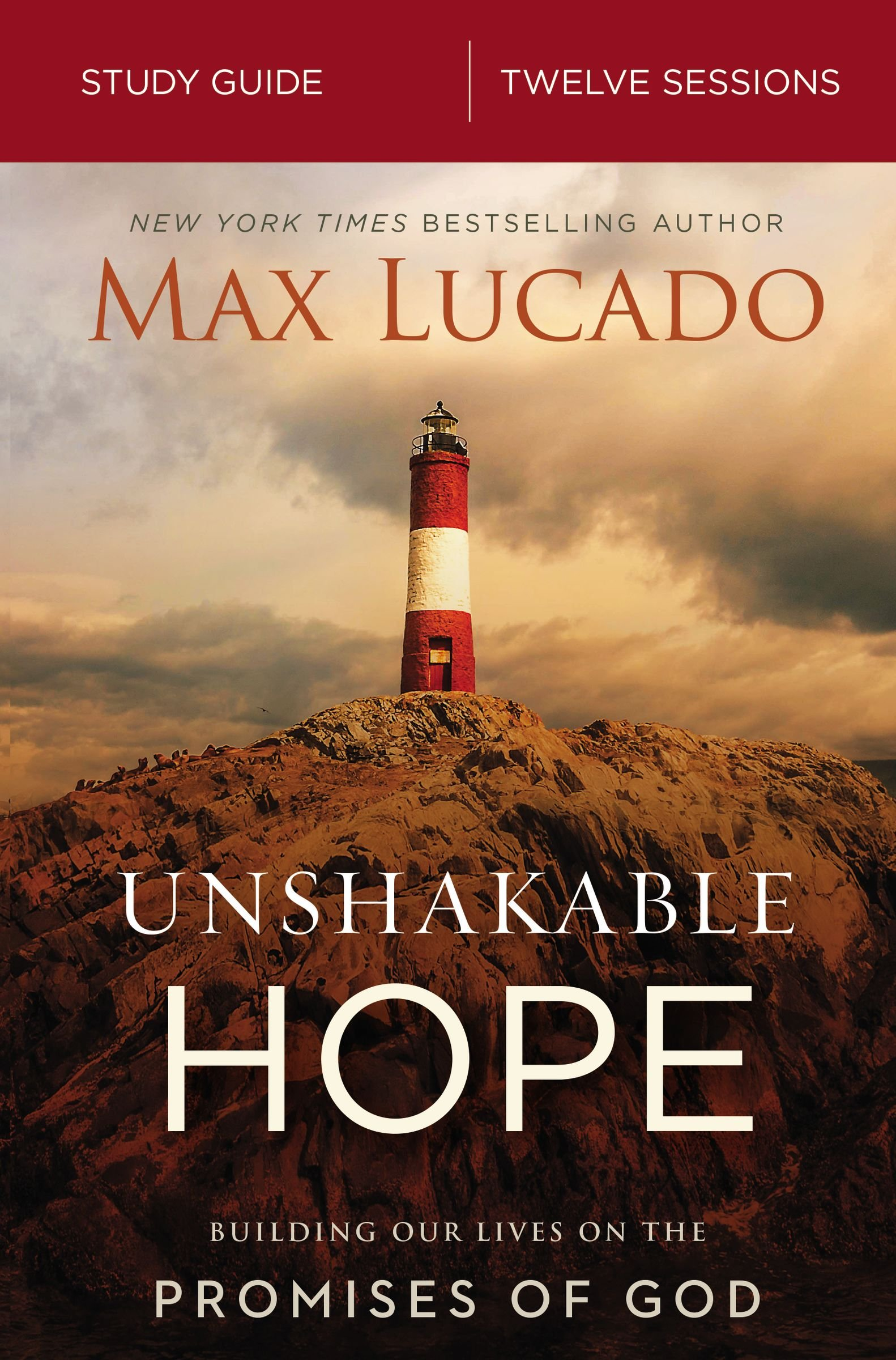 Unshakable Hope Study Guide: Building Our Lives on the Promises of God: Max  Lucado: 9780310092094: Amazon.com: Books