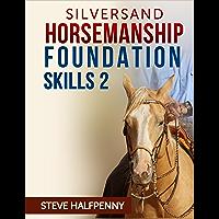Silversand Horsemanship Foundation Skills 2