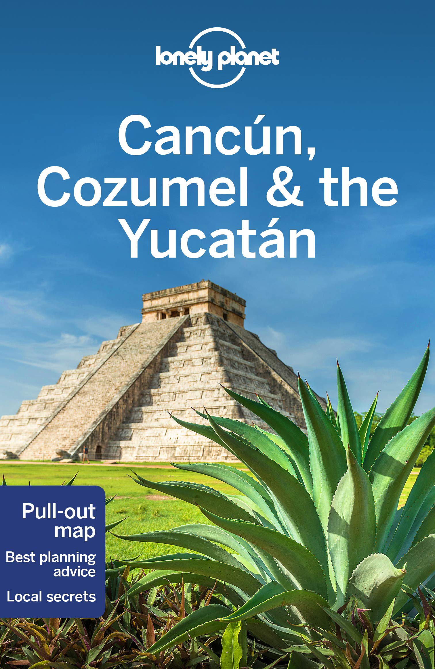 Lonely Planet Cancun, Cozumel & the Yucatan (Travel Guide) by Lonely Planet