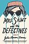 Mrs. Saint and the Defectives: A Novel