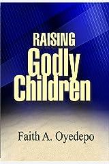 Raising Godly Children Kindle Edition