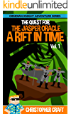 The Quest For The Jasper Oracle - A Rift in Time - The Saga Begins - Vol 1: Obsidian Knight Adventure Series