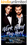 Work Hard Play Hard: MMM Billionaire Romance