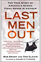 Last Men Out: The True Story of America's Heroic Final Hours in Vietnam Kindle Edition