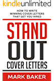 Stand Out Cover Letters: How to Write Winning Cover Letters That Get You Hired (English Edition)