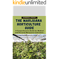 THE MARIJUANA HORTICULTURE GUIDE FOR DUMMIES: A COMPREHENSIVE GUIDE FOR MEDICAL AND PERSONAL MARIJUANA CULTIVATION