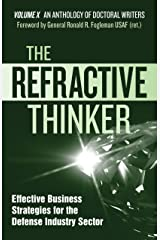 The Refractive Thinker®: Vol X: Effective Business Strategies for the Defense Industry Sector: Ch 8:Augmenting Government and Commercial Business Strategies: ... Effectively Leading Diverse Types of Teams Kindle Edition