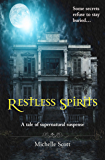 Restless Spirits: A Tale of Supernatural Suspense