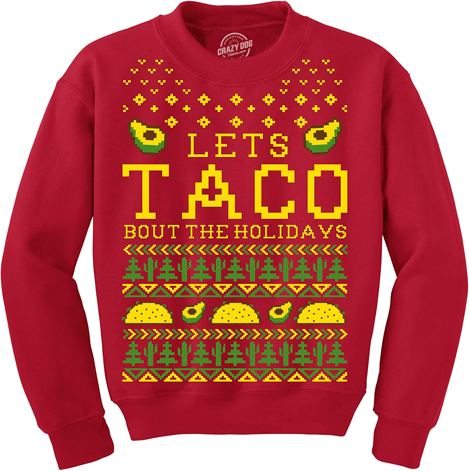 Crazy Dog T-Shirts Sweatshirt Lets Taco Bout The Holidays Christmas Ugly Sweater Funny Holiday Top