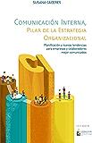 Comunicación Interna, Pilar de la Estrategia Organizacional: Planificación y nuevas tendencias para empresas y colaboradores mejor comunicados