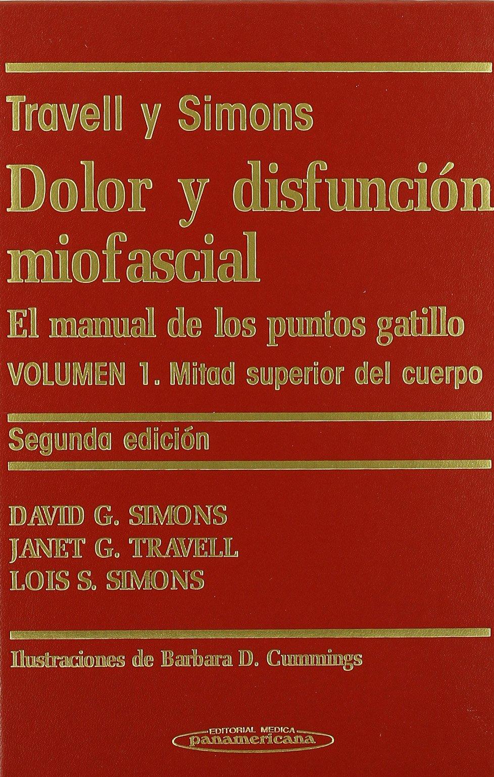 Dolor y Disfunción Miofascial. El manual de los puntos gatillo. 2 Volúmenes.:  Amazon.es: Janet G. Travell, David G. Simons, Orlando Mayoral del Moral: ...