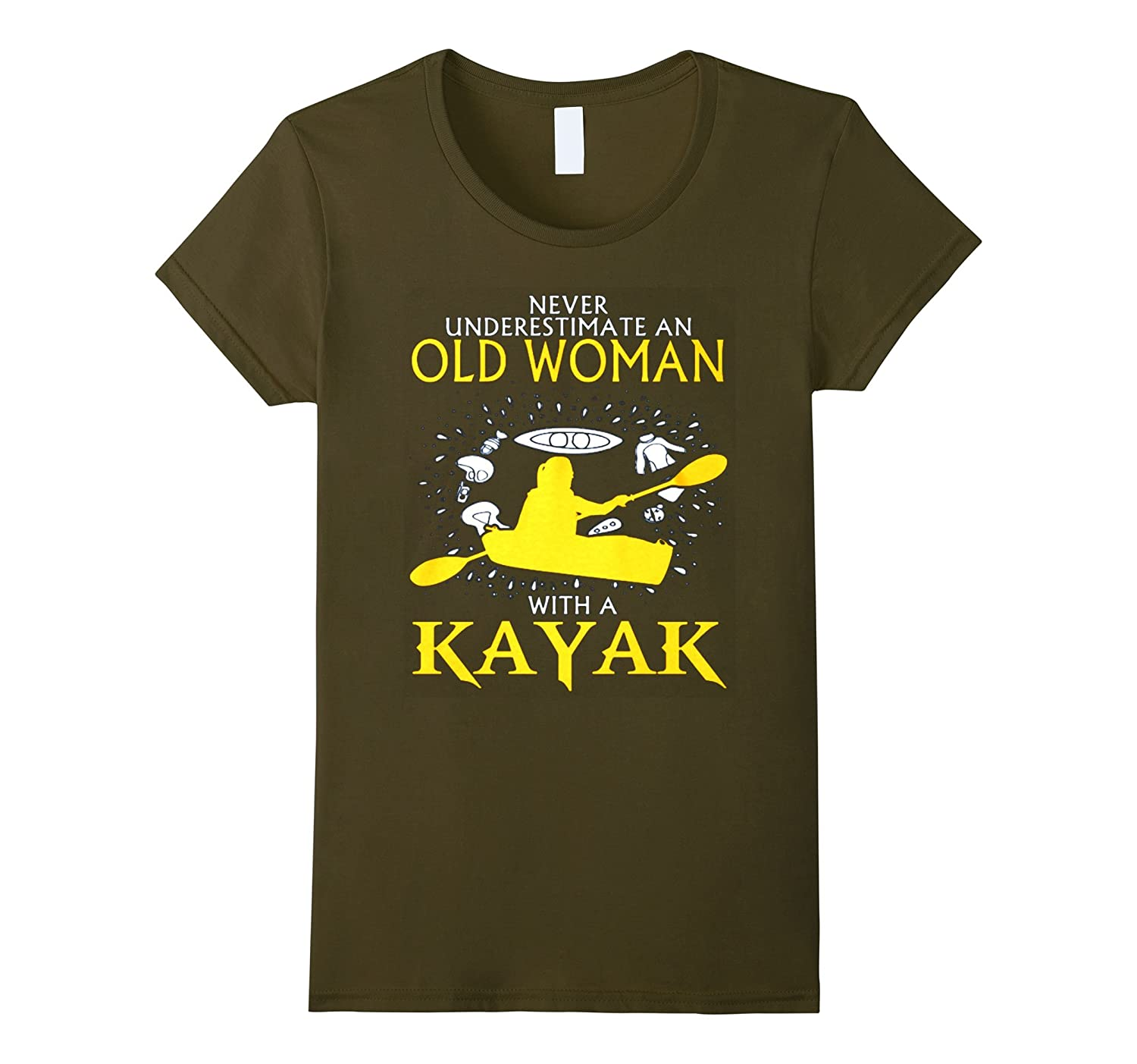 Never Underestimate An Old Woman With A Kayak T-shirt