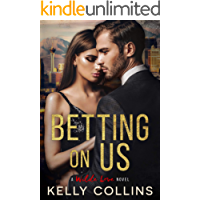 Betting On Us (A Wilde Love Novel Book 3)