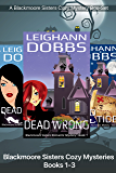 Blackmoore Sisters Cozy Mysteries Books 1-3 (Blackmoore Sisters Cozy Mystery Box-Set)