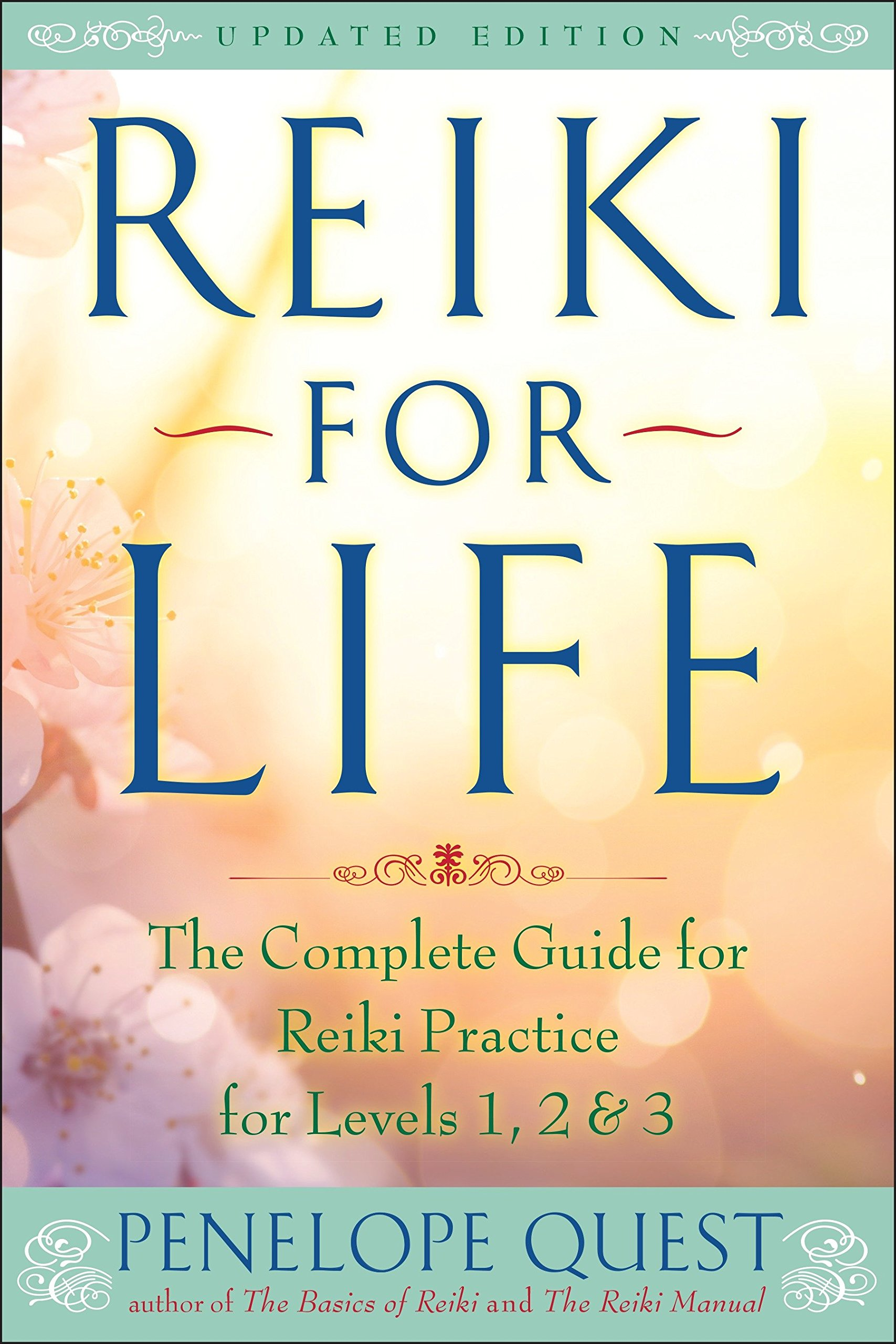 Reiki for Life (Updated Edition): The Complete Guide to Reiki Practice for  Levels 1, 2 & 3: Penelope Quest: 9781101983263: Amazon.com: Books