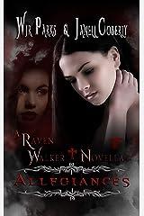 Allegiances: Hidden World Series (A Raven Walker Novella Book 1) Kindle Edition